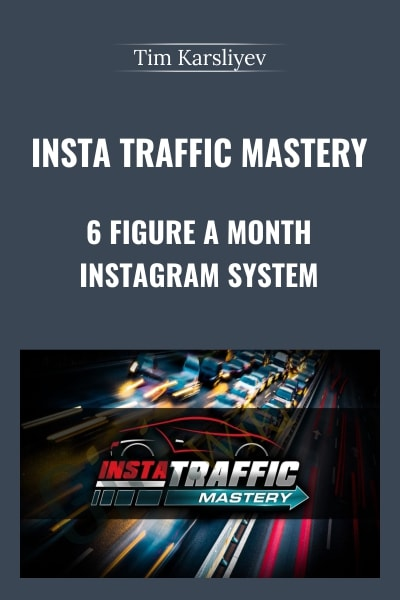 Insta Traffic Mastery – 6 Figure A Month Instagram System