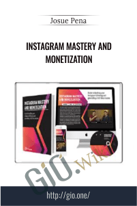 Instagram Mastery and Monetization – Josue Pena