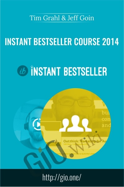 Instant Bestseller Course 2014 - Tim Grahl and Jeff Goin