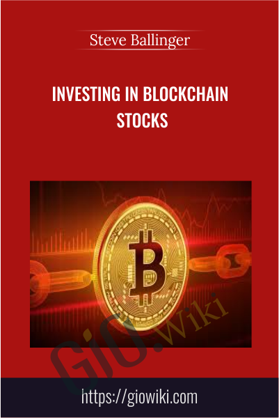 Investing In Blockchain Stocks - Steve Ballinger