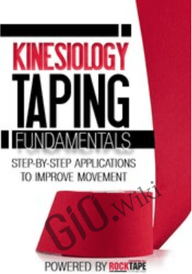 Kinesiology Taping Fundamentals: Step-by-Step Applications to Improve Movement - Shante Cofield