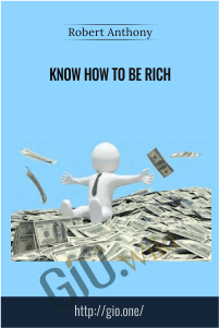 Know How To Be Rich – Dr Robert Anthony