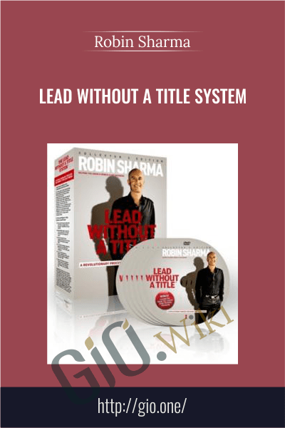 Lead Without A Title System - Robin Sharma
