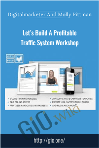 Let's Build A Profitable Traffic System Workshop – Digitalmarketer And Molly Pittman
