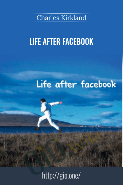 Life After Facebook – Charles Kirkland