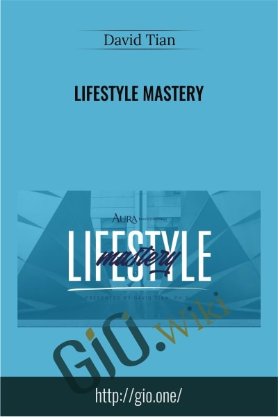 Lifestyle Mastery - David Tian