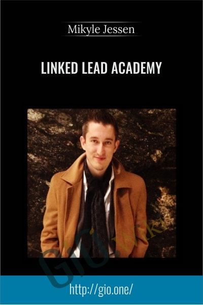 Linked Lead Academy - Mikyle Jessen