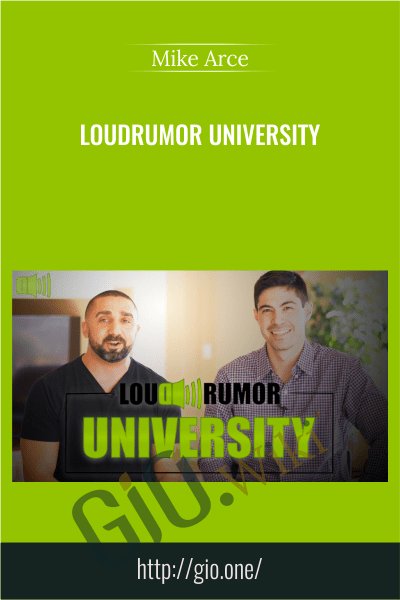 LoudRumor University - Mike Arce