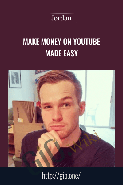 Make Money On Youtube Made Easy - Jordan