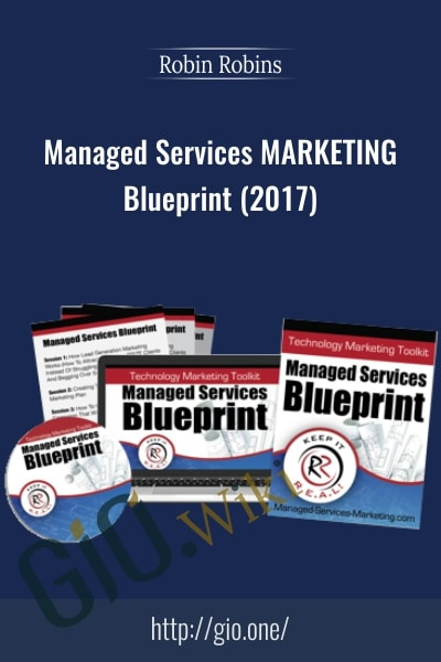 Managed Services Marketing Blueprint (2017) - Robin Robins