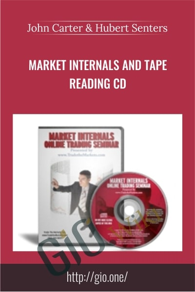 Market Internals and Tape Reading CD - John Carter & Hubert Senters
