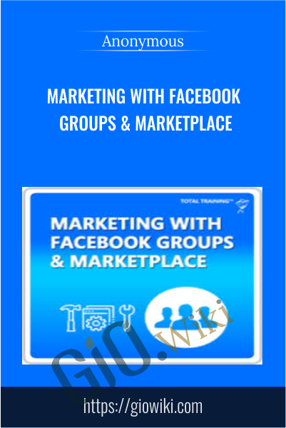 Marketing with Facebook Groups & Marketplace