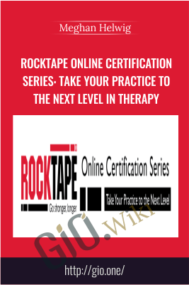 RockTape Online Certification Series: Take Your Practice to the Next Level in Therapy - Meghan Helwig