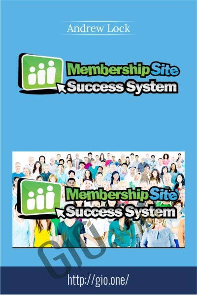 Membership Site Success System - Andrew Lock