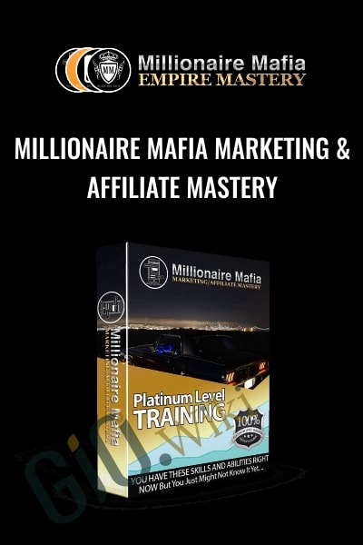 Millionaire Mafia Marketing And Affiliate Mastery Platinum