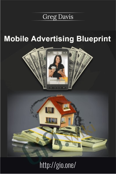 Mobile Advertising Blueprint - Greg Davis