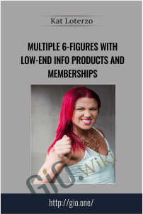 Multiple 6 - Figures With Low-End Info Products and Memberships – Kat Loterzo