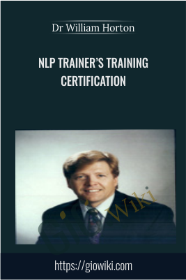 NLP Trainer's Training Certification - Dr William Horton