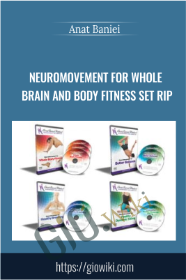 NeuroMovement For Whole Brain and Body Fitness Set Rip - Anat Baniel