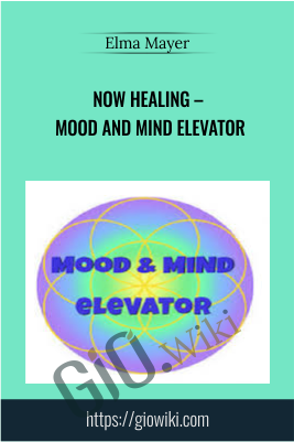 Now Healing – Mood and Mind Elevator