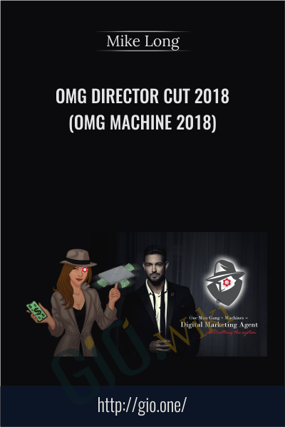 OMG Director Cut 2018 (OMG Machine 2018) - Mike Long