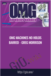 OMG Machines No Holds Barred - Greg Morrison