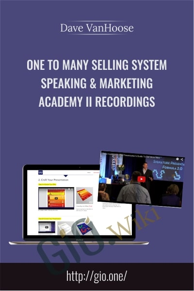 One To Many Selling System, Speaking & Marketing Academy II Recordings - Dave VanHoose
