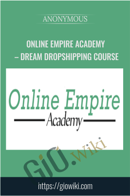 Online Empire Academy – Dream Dropshipping Course