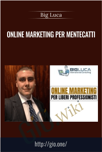 Online Marketing per Mentecatti - Big Luca