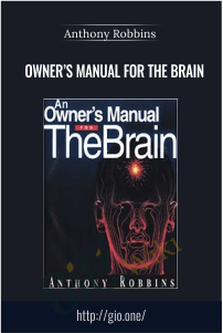 Owner's Manual for the Brain - Anthony Robbins