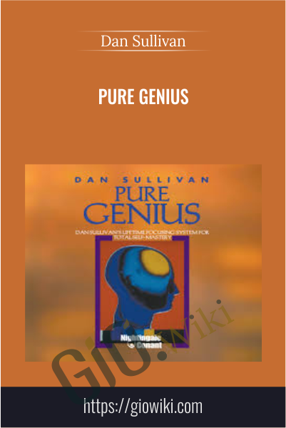 Pure Genius - Lifetime Focusing System for Total Self-Mastery - Dan Sullivan