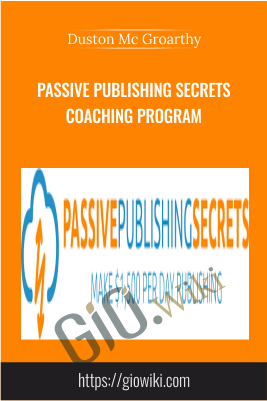 Passive Publishing Secrets Coaching Program - Duston McGroarty