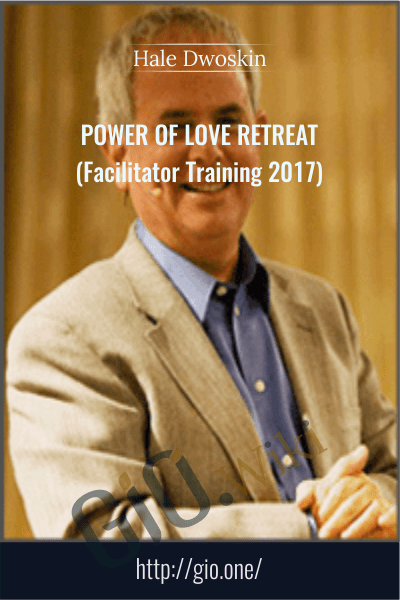 Power of Love Retreat (Facilitator Training 2017) - Hale Dwoskin - Sedona Method