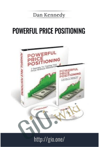 Powerful Price Positioning – Dan Kennedy