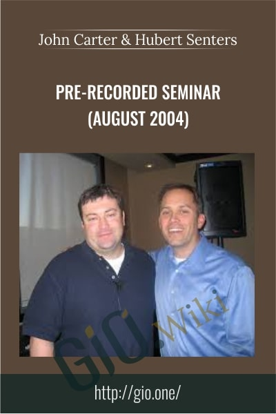 Pre-Recorded Seminar  - John Carter & Hubert Senters