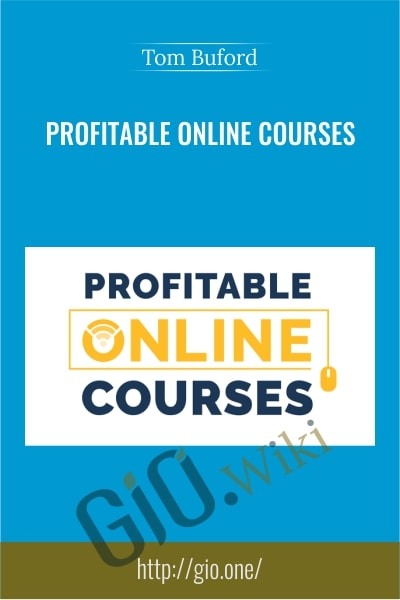 Profitable Online Courses - Tom Buford