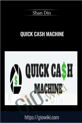 Quick Cash Machine - Shan Din