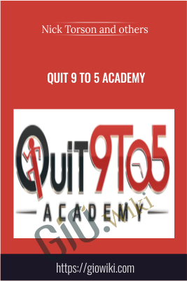 Quit 9 to 5 Academy - Nick Torson and others