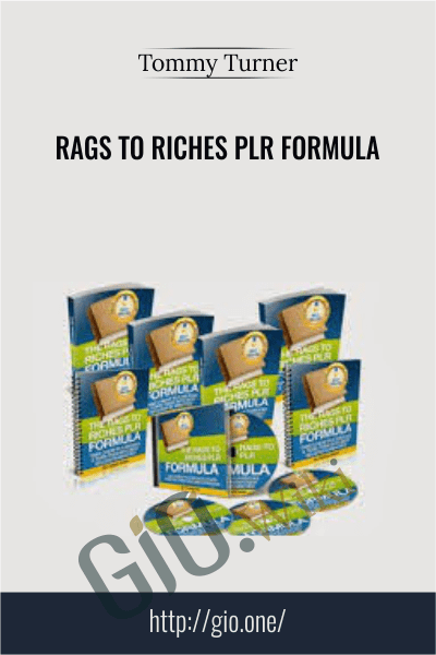 Rags to Riches PLR Formula - Tommy Turner