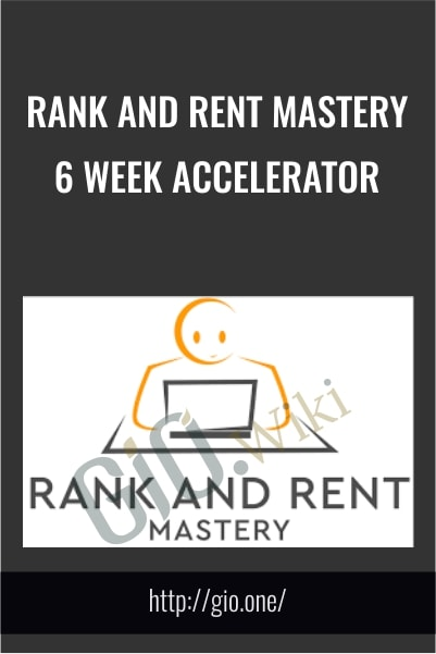 Rank and Rent Mastery – 6 Week Accelerator