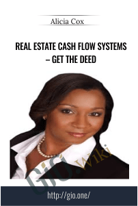 Real Estate Cash Flow Systems – Get the Deed – Alicia Cox
