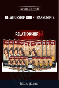 Relationship God + Transcripts – Jason Capital