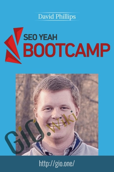 SEO Yeah Bootcamp - David Phillips