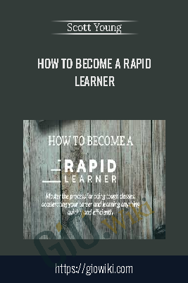 How to become a Rapid Learner – Scott Young