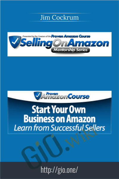 Selling On Amazon Mentorship Series - Jim Cockrum