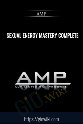 Sexual Energy Mastery Complete  - AMP