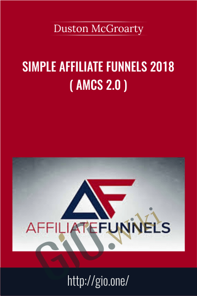 Simple Affiliate Funnels 2018 ( AMCS 2.0 ) - Duston McGroarty