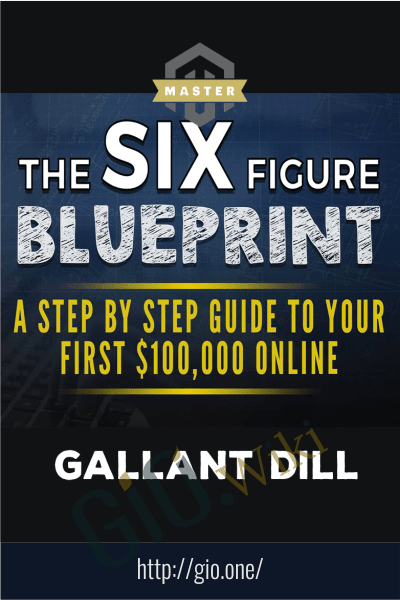 Six Figure Blueprint - Gallant Dill