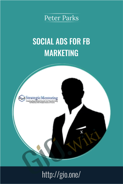 Social Ads For FB Marketing - Peter Parks