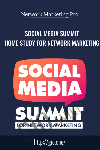 Social Media Summit Home Study For Network Marketing - Network Marketing Pro